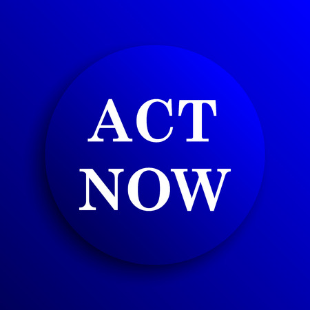 activism: Act now icon. Internet button on blue background.