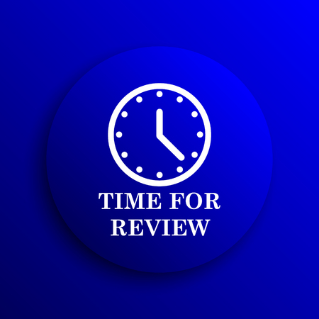 test deadline: Time for review icon. Internet button on blue background.