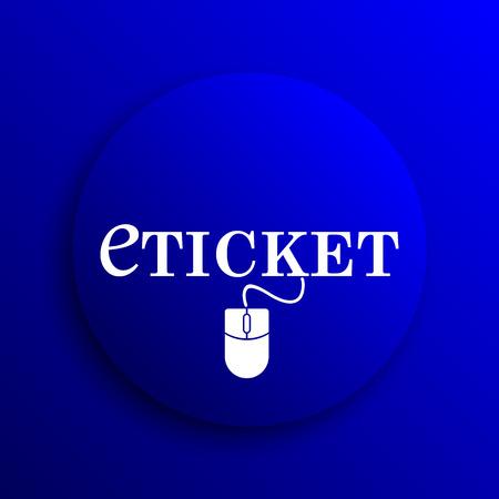 e ticket: Eticket icon. Internet button on blue background.