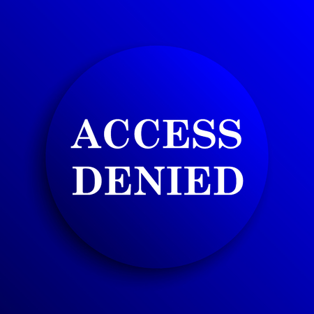 access denied: Access denied icon. Internet button on blue background.