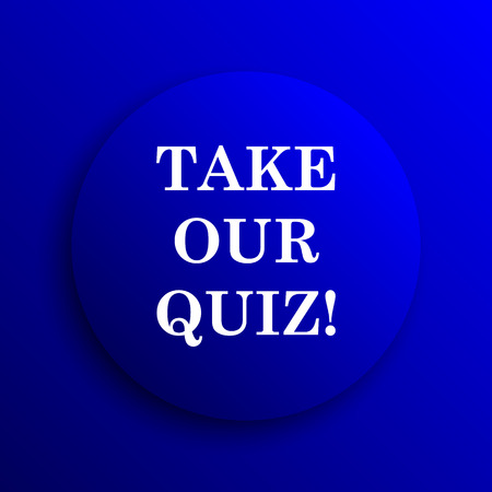 our: Take our quiz icon. Internet button on blue background.
