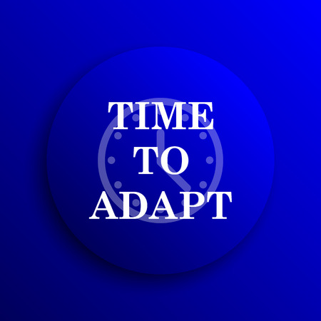adapting: Time to adapt icon. Internet button on blue background. Stock Photo