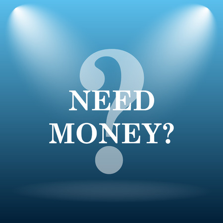 Need money icon. Internet button on blue background.