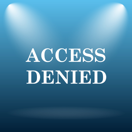 Access denied icon. Internet button on blue background.