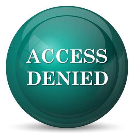 restricted access: Access denied icon. Internet button on white background.