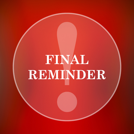 reminder icon: Final reminder icon. Internet button on red background.