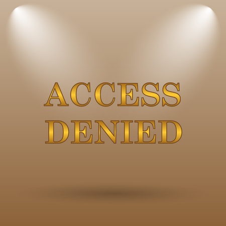 access denied icon: Access denied icon. Internet button on brown background.