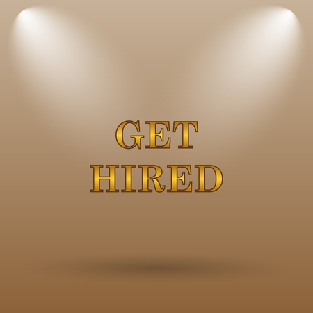 hired: Get hired icon. Internet button on brown background.