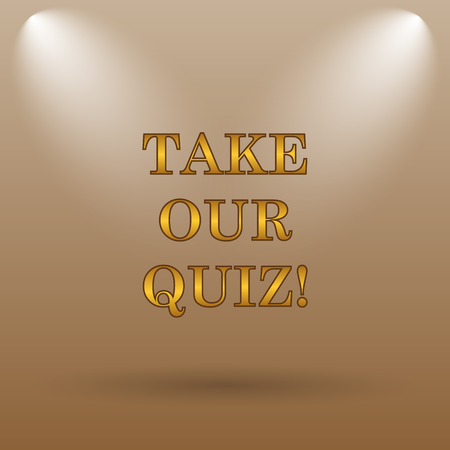 our: Take our quiz icon. Internet button on brown background.