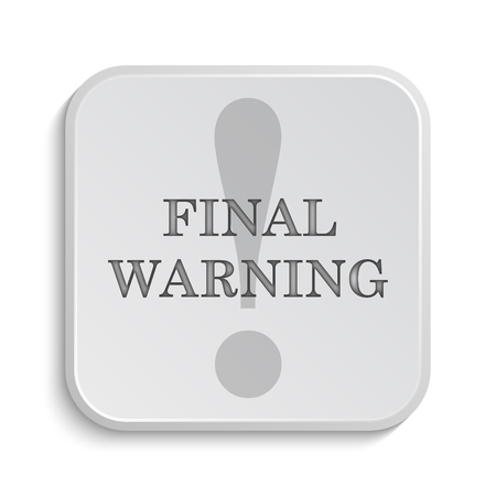 warning icon: Final warning icon. Internet button on white background. Stock Photo