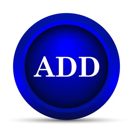 add: Add icon. Internet button on white background. Stock Photo