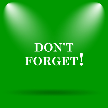 reminder icon: Dont forget, reminder icon. Internet button on green background. Stock Photo