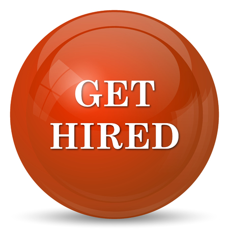 employers: Get hired icon. Internet button on white background.