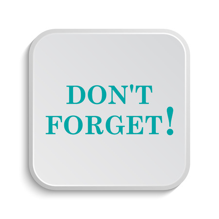 reminder icon: Dont forget, reminder icon. Internet button on white background.