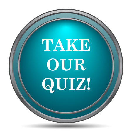 contest: Take our quiz icon. Internet button on white background.