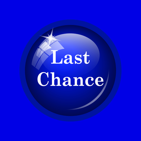 last chance: Last chance icon. Internet button on blue background.