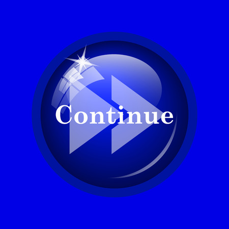 continue: Continue icon. Internet button on blue background.