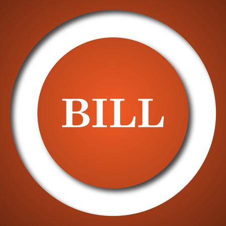 Bill icon. Internet button on white background.
