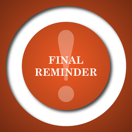 Final reminder icon. Internet button on white background.