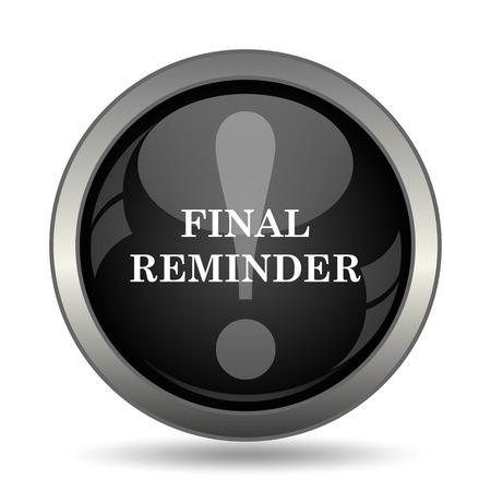 reminder icon: Final reminder icon. Internet button on white background.