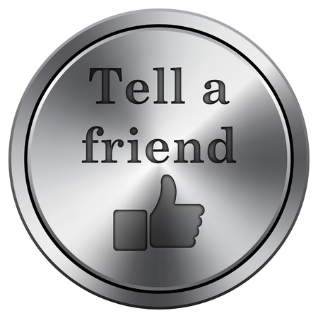 recommendations: Tell a friend icon. Internet button on white background. Metallic round icon.