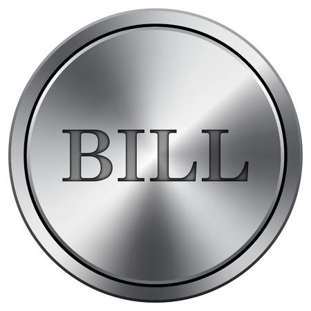 payable: Bill icon. Internet button on white background. Metallic round icon. Stock Photo