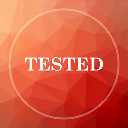 tested: Tested icon. Tested website button on red low poly background.