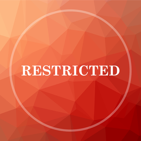 restricted: Restricted icon. Restricted website button on red low poly background.