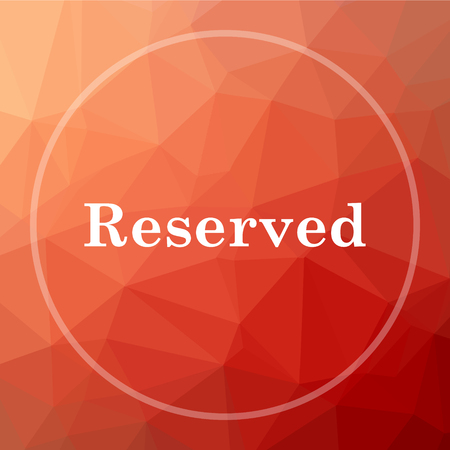market place: Reserved icon. Reserved website button on red low poly background.