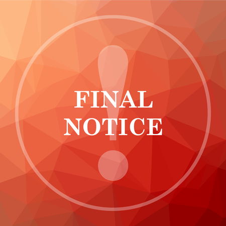 Final notice icon. Final notice website button on red low poly background. Stock Photo