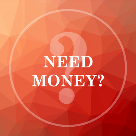Need money icon. Need money website button on red low poly background.