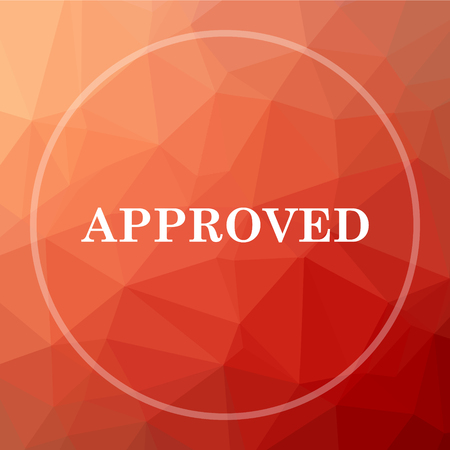 approved icon: Approved icon. Approved website button on red low poly background.