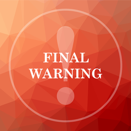 Final warning icon. Final warning website button on red low poly background.