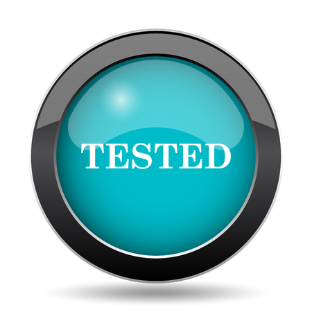 tested: Tested icon. Tested website button on white background. Stock Photo