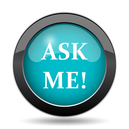 Ask me icon. Ask me website button on white background.