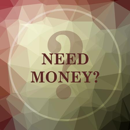 Need money icon. Need money website button on khaki low poly background.