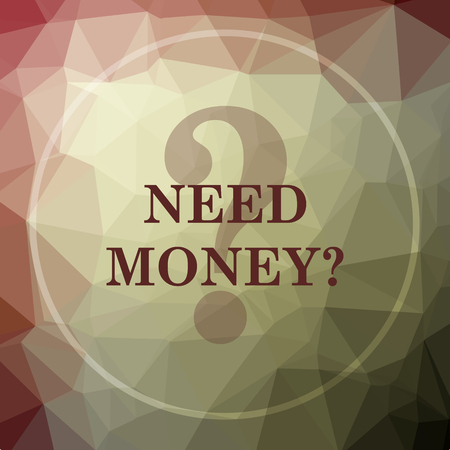 trading questions: Need money icon. Need money website button on khaki low poly background.