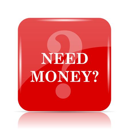 Need money icon. Need money website button on white background.
