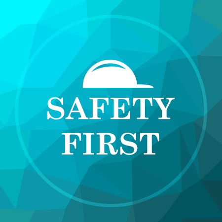 cautionary: Safety first icon. Safety first website button on blue low poly background.