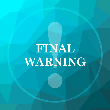 Final warning icon. Final warning website button on blue low poly background. Stock Photo