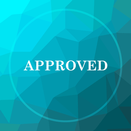approved icon: Approved icon. Approved website button on blue low poly background.