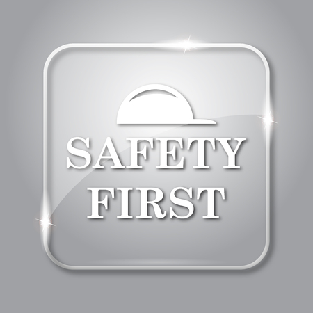 cautionary: Safety first icon. Transparent internet button on grey background.