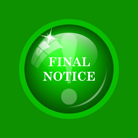 Final notice icon. Internet button on green background.