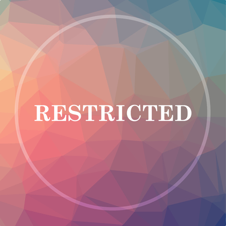Restricted icon. Restricted website button on low poly background.
