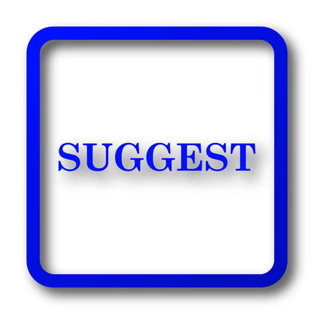 suggest: Suggest icon. Suggest website button on white background. Stock Photo