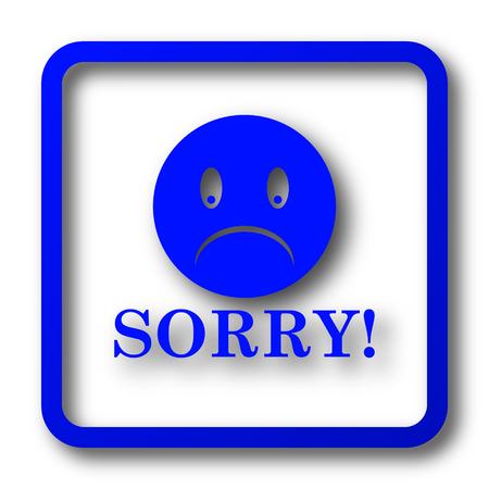apologise: Sorry icon. Sorry website button on white background.