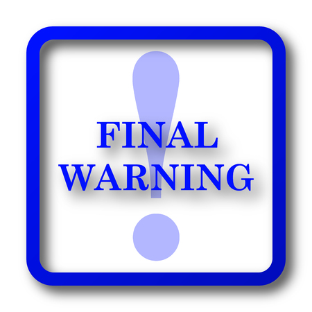 Final warning icon. Final warning website button on white background.