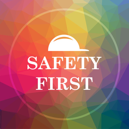 cautionary: Safety first icon. Safety first website button on low poly background.