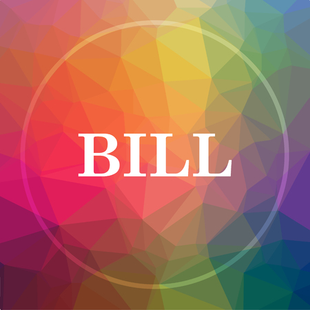 Bill icon. Bill website button on low poly background.