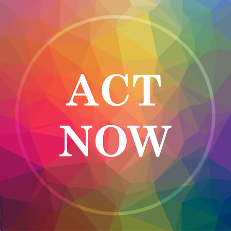 activism: Act now icon. Act now website button on low poly background.